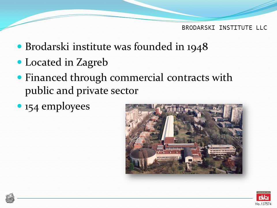 Brodarski institute was founded in 1948 Located in Zagreb