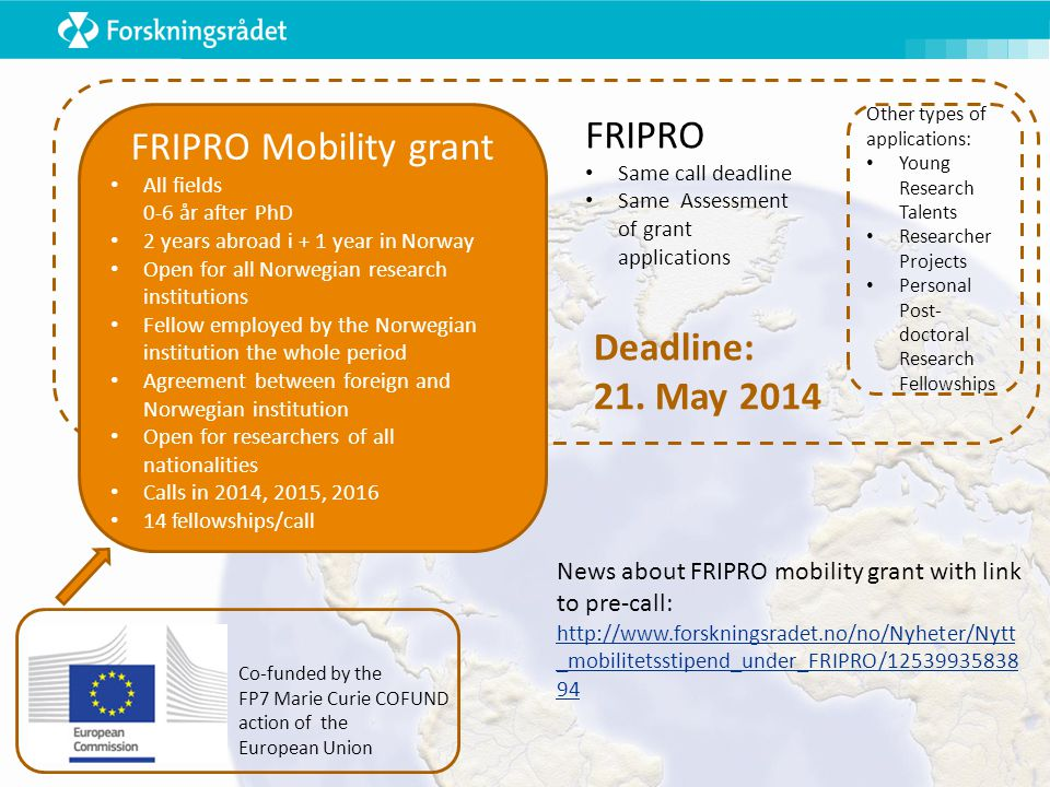 FRIPRO FRIPRO Mobility grant Deadline: 21. May 2014