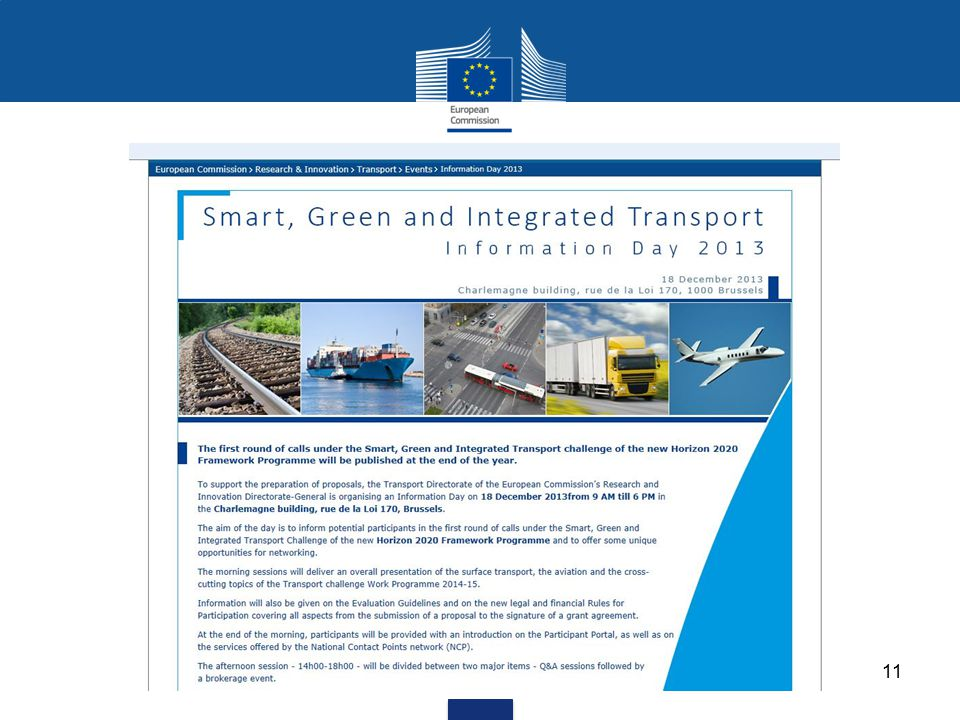 The following four slides will outline the main strands of research we will fund in all modes of transport (for exhaustive details of transport in Horizon 2020, please refer to the official text of the proposal, which can be found online)