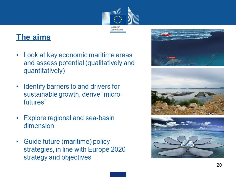 The aims Look at key economic maritime areas and assess potential (qualitatively and quantitatively)