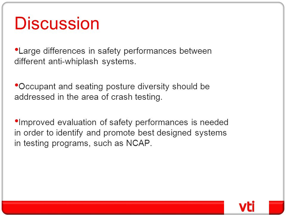 Discussion Large differences in safety performances between different anti-whiplash systems.