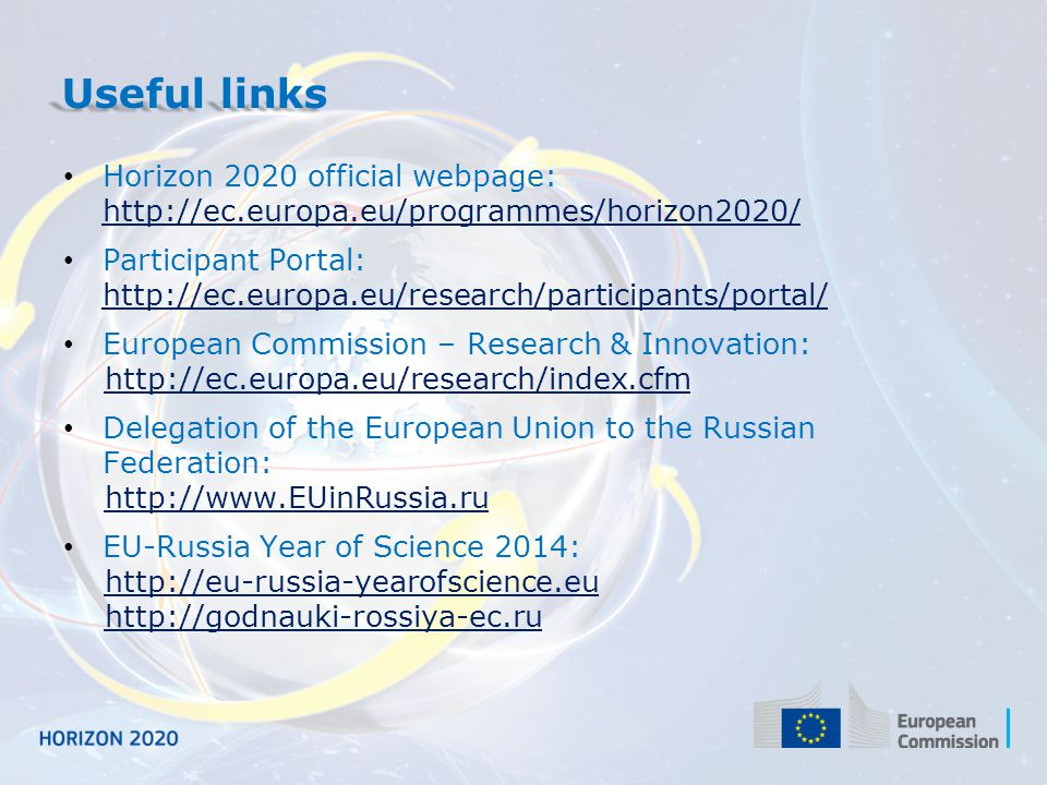 Useful links Horizon 2020 official webpage: http://ec.europa.eu/programmes/horizon2020/