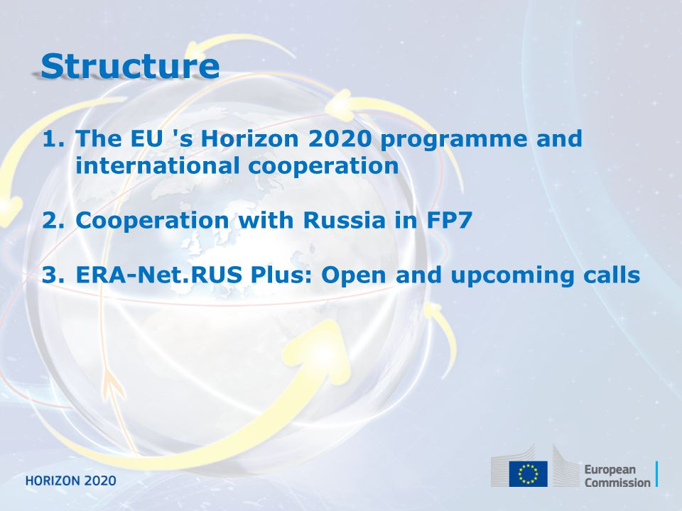 Structure The EU s Horizon 2020 programme and international cooperation. Cooperation with Russia in FP7.