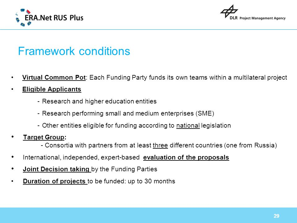 Framework conditions Virtual Common Pot: Each Funding Party funds its own teams within a multilateral project.