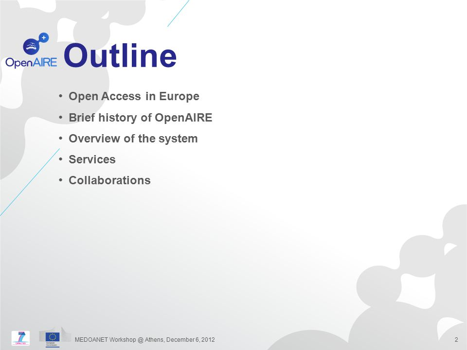 Outline Open Access in Europe Brief history of OpenAIRE