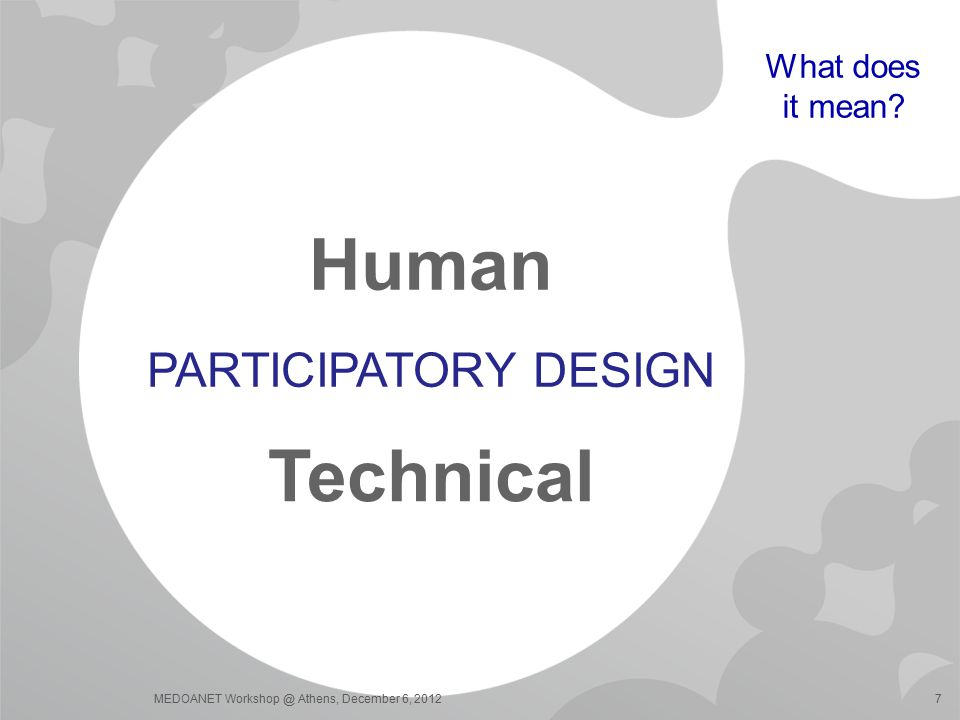 Human Technical Participatory Design What does it mean