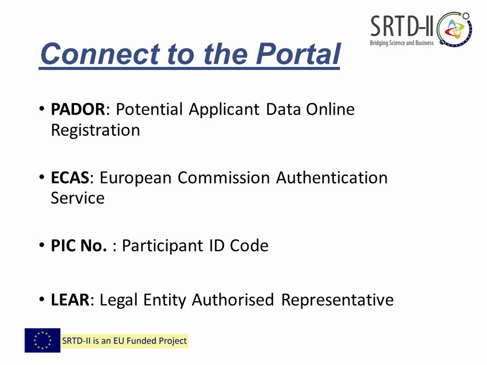Connect to the Portal PADOR: Potential Applicant Data Online Registration. ECAS: European Commission Authentication Service.