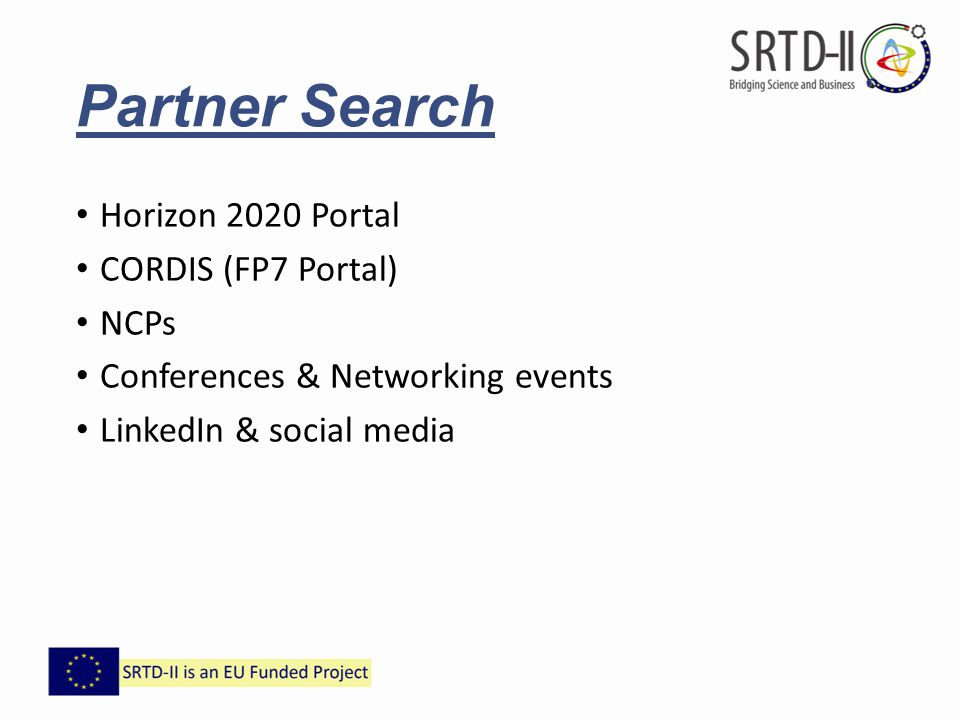 Partner Search Horizon 2020 Portal CORDIS (FP7 Portal) NCPs