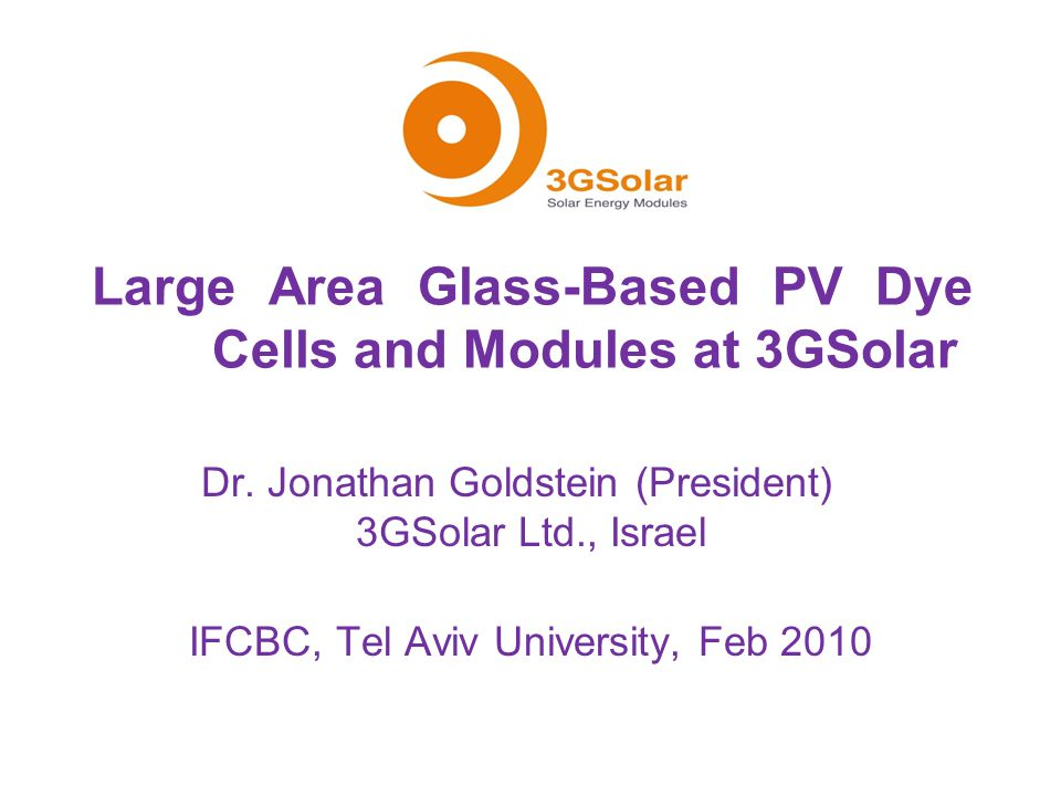 Large Area Glass-Based PV Dye Cells and Modules at 3GSolar