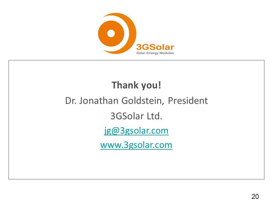 Thank you. Dr. Jonathan Goldstein, President 3GSolar Ltd. jg@3gsolar