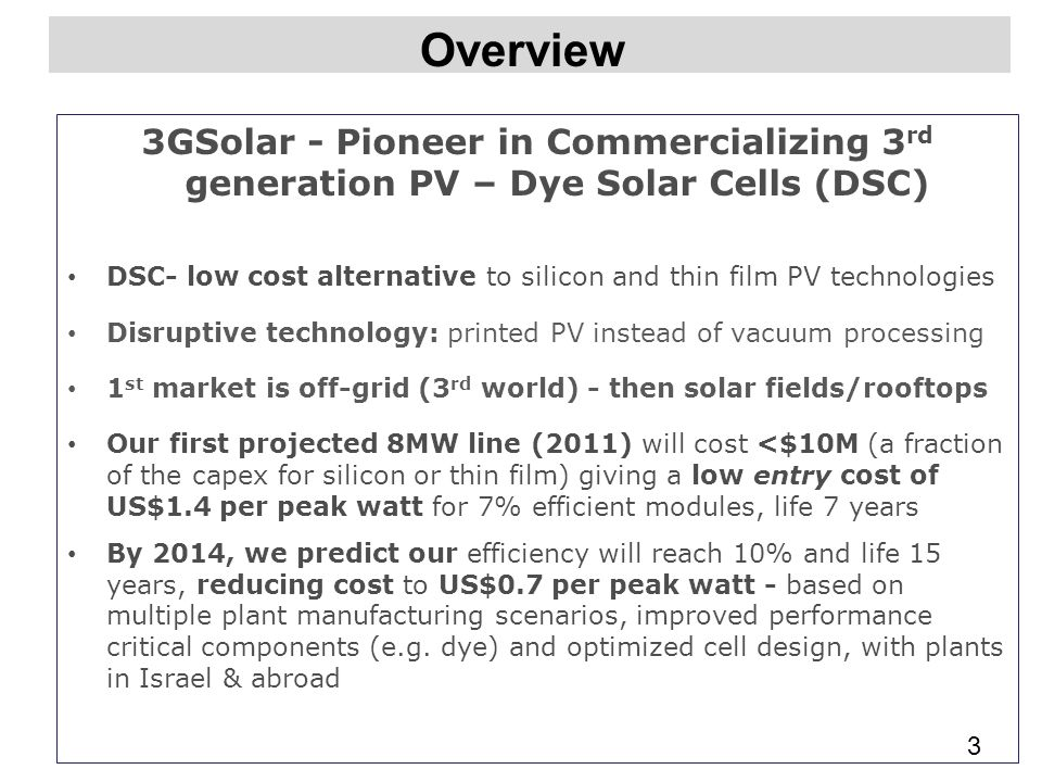 Overview 3GSolar - Pioneer in Commercializing 3rd generation PV – Dye Solar Cells (DSC)