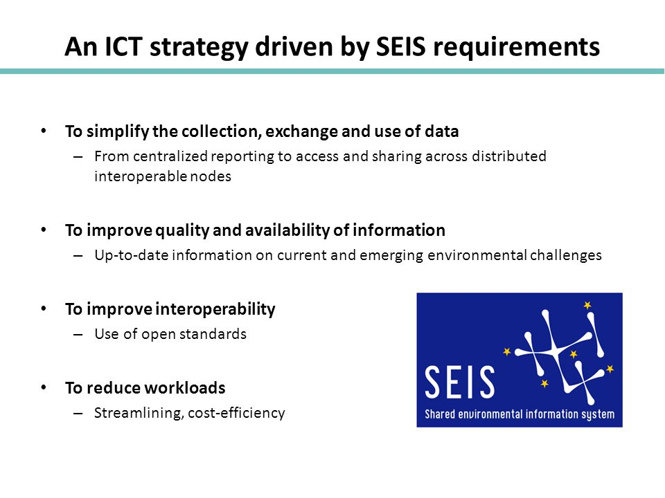 An ICT strategy driven by SEIS requirements