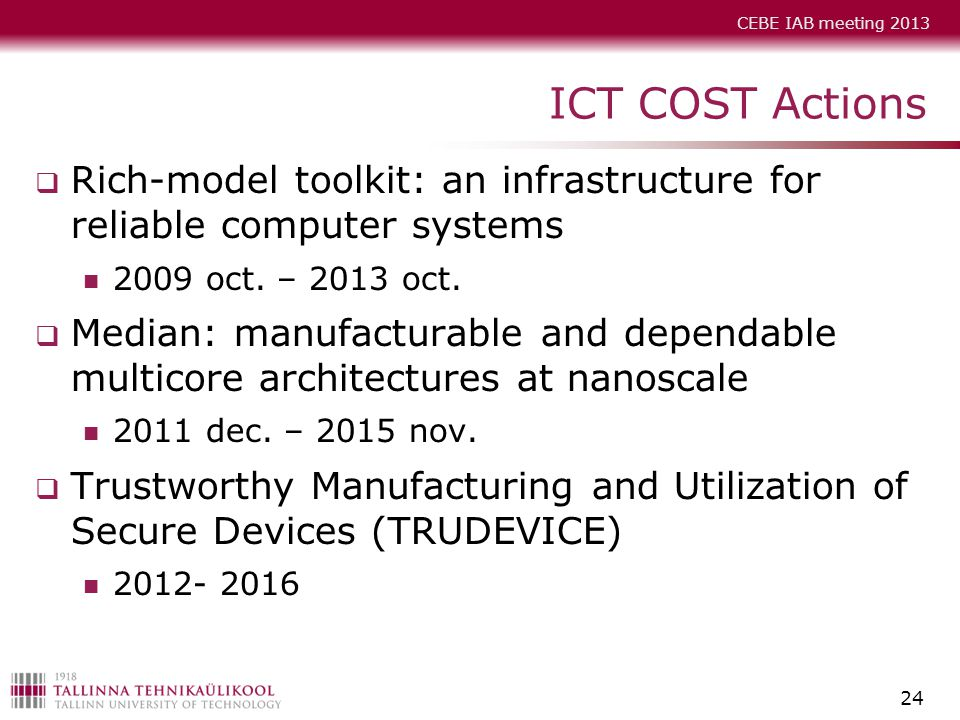 ICT COST Actions Rich-model toolkit: an infrastructure for reliable computer systems oct. – 2013 oct.