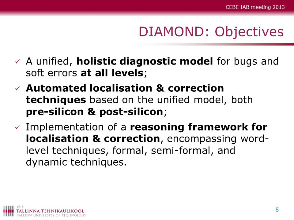 DIAMOND: Objectives A unified, holistic diagnostic model for bugs and soft errors at all levels;