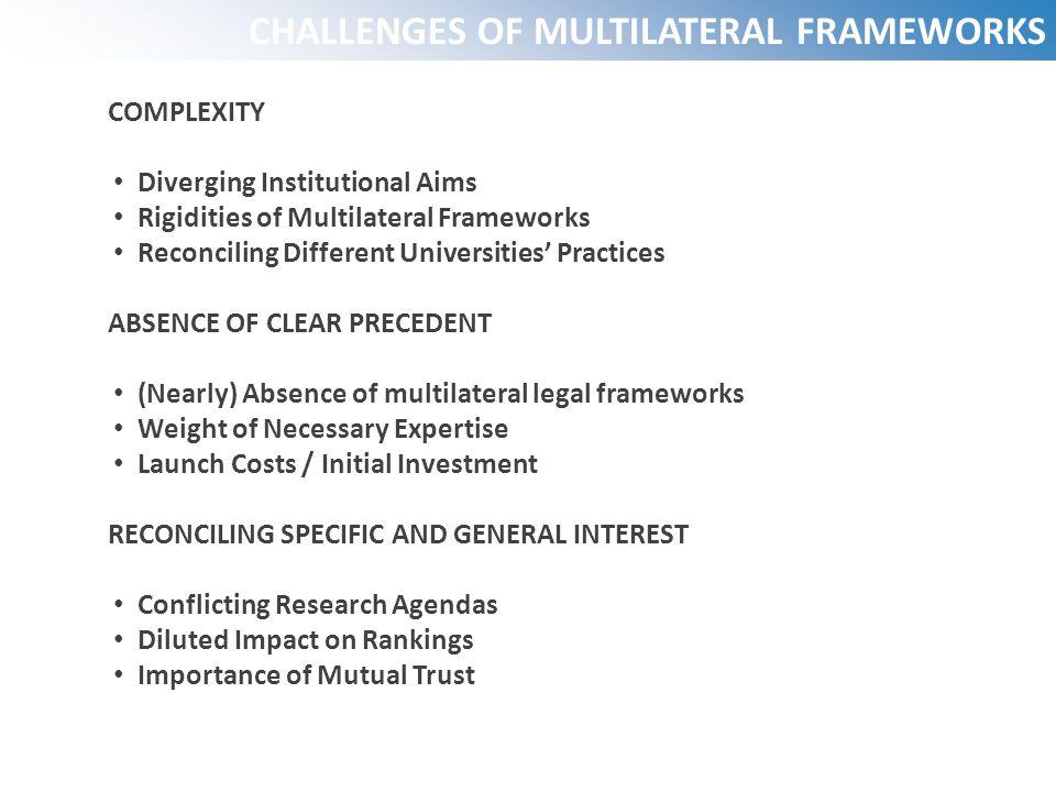 CHALLENGES OF MULTILATERAL FRAMEWORKS