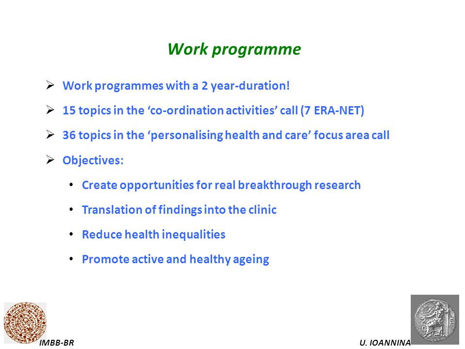 Work programme Work programmes with a 2 year-duration!