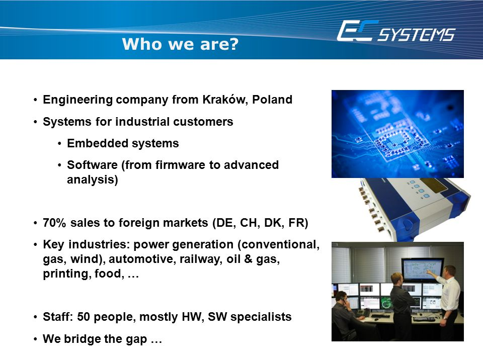 Who we are Engineering company from Kraków, Poland