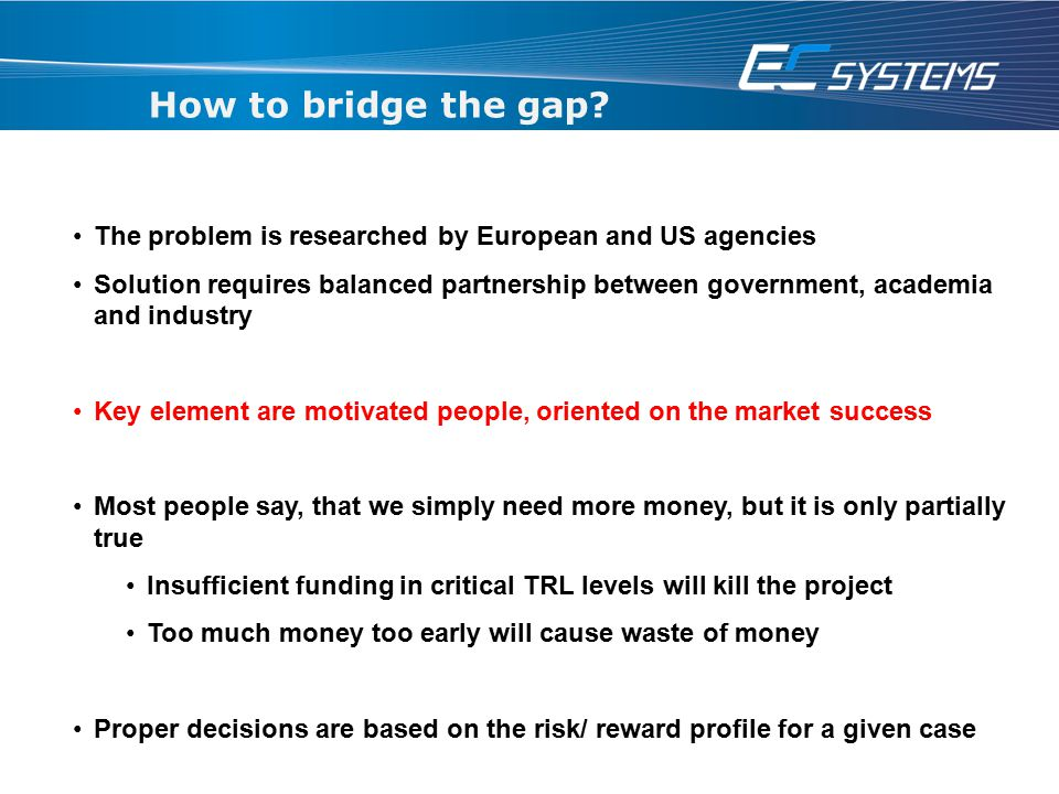 How to bridge the gap The problem is researched by European and US agencies.