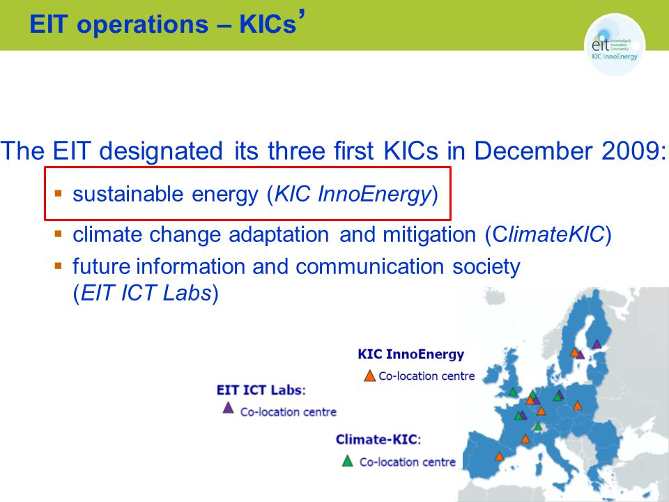The EIT designated its three first KICs in December 2009: