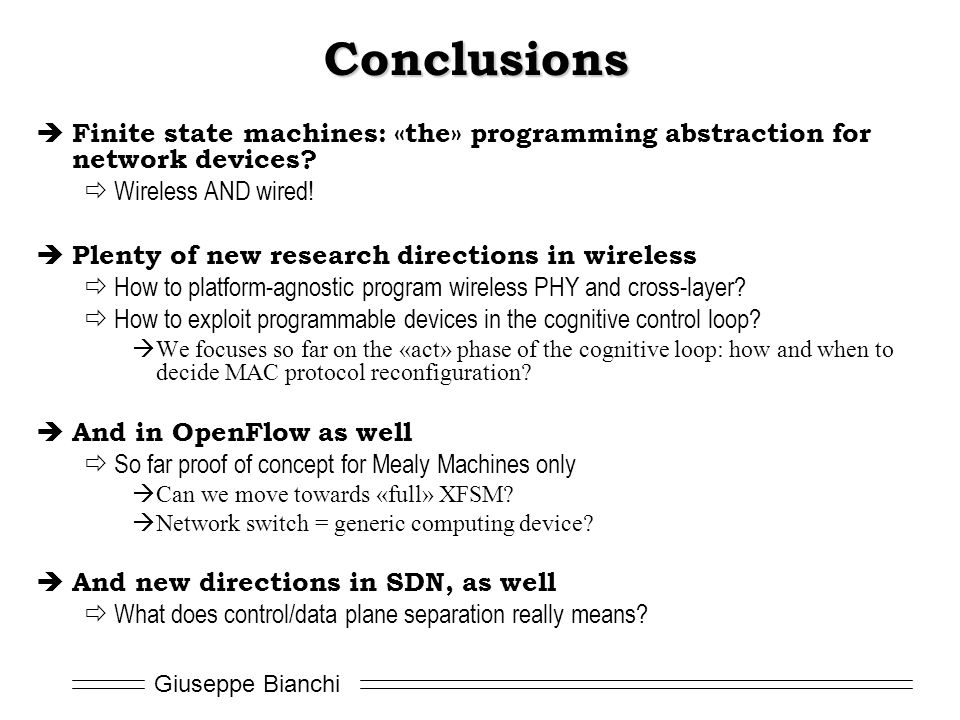 Conclusions Finite state machines: «the» programming abstraction for network devices Wireless AND wired!