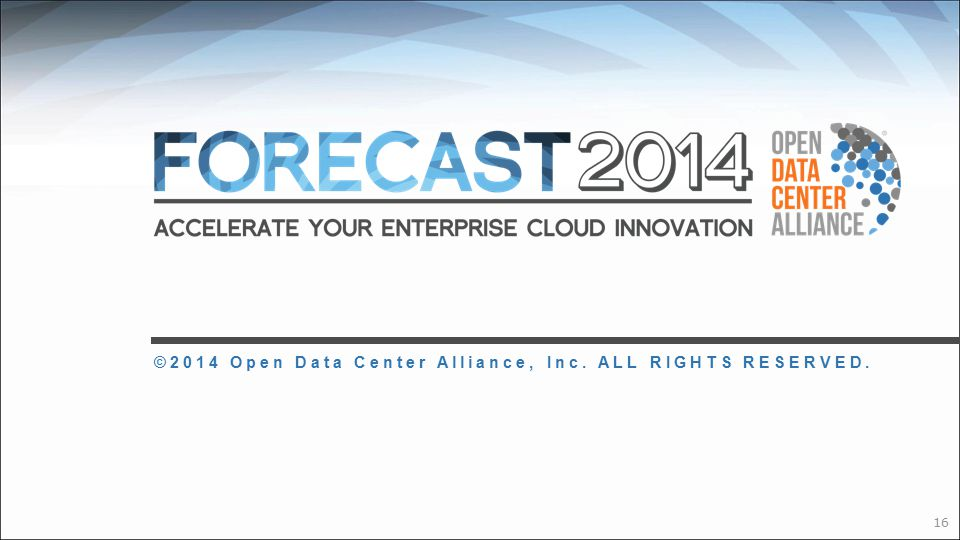 ©2014 Open Data Center Alliance, Inc. ALL RIGHTS RESERVED.