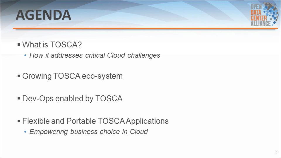 Agenda What is TOSCA Growing TOSCA eco-system