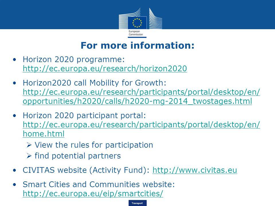 For more information: Horizon 2020 programme: http://ec.europa.eu/research/horizon2020.