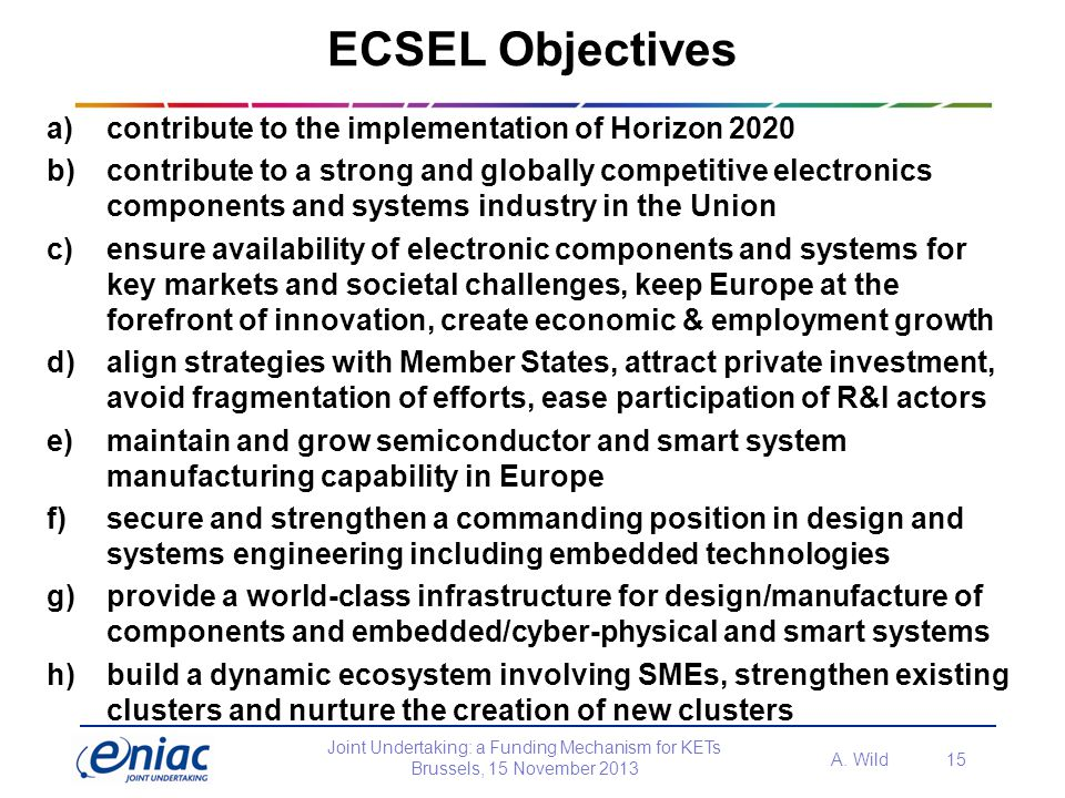 ECSEL Objectives contribute to the implementation of Horizon 2020