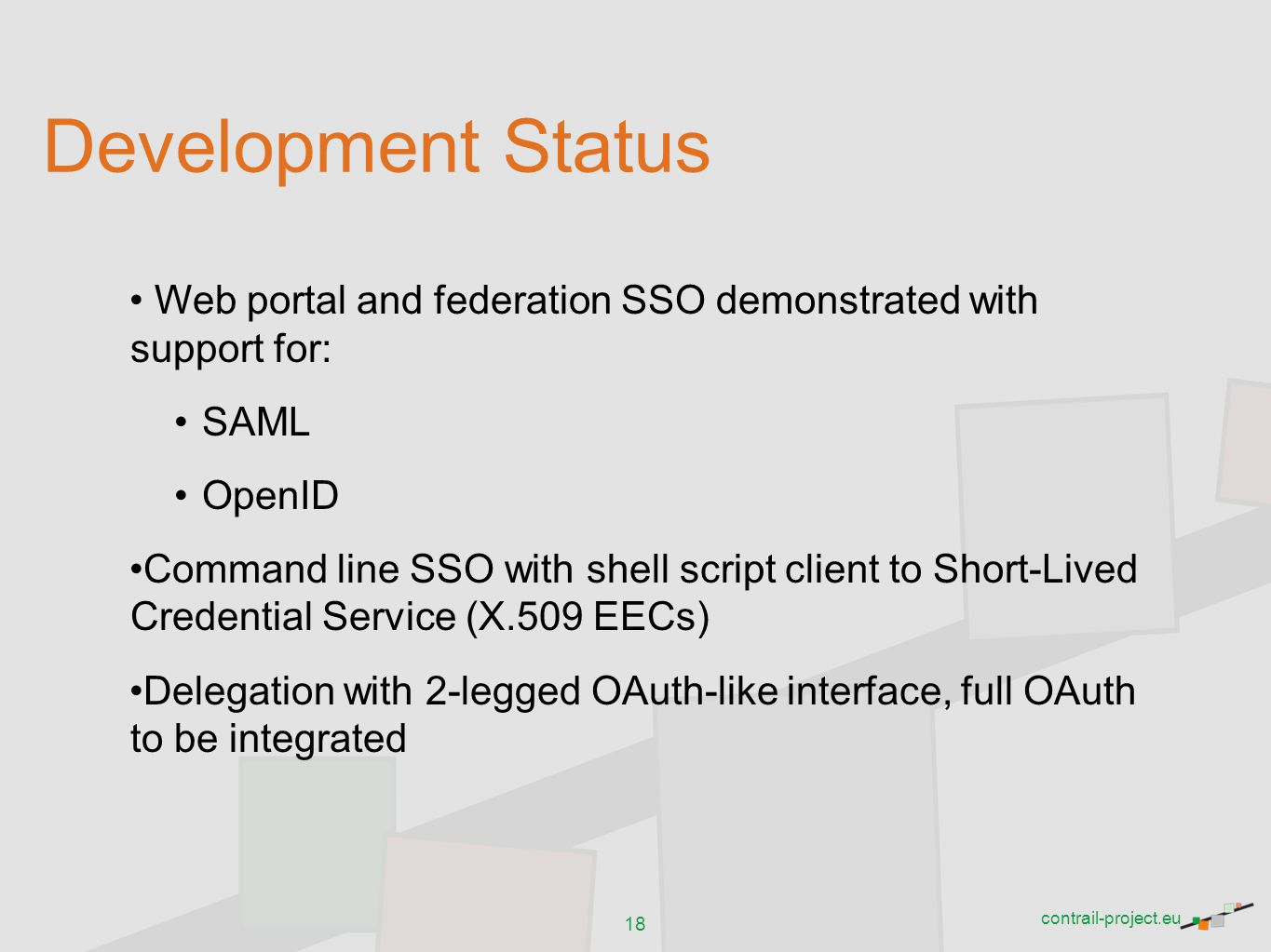 03/06/12 Development Status. Web portal and federation SSO demonstrated with support for: SAML. OpenID.