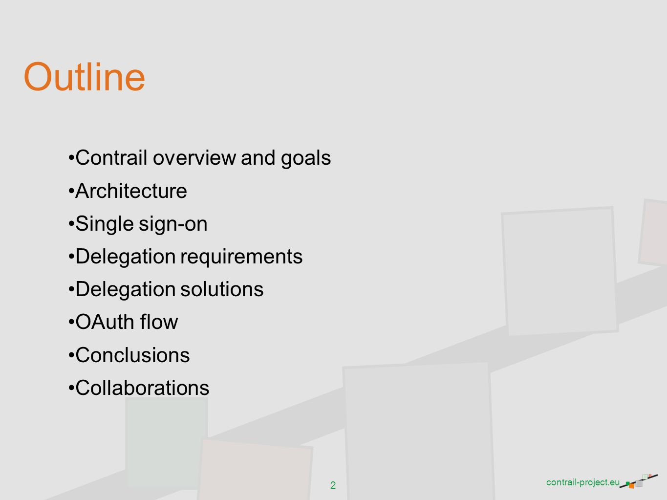 Outline Contrail overview and goals Architecture Single sign-on