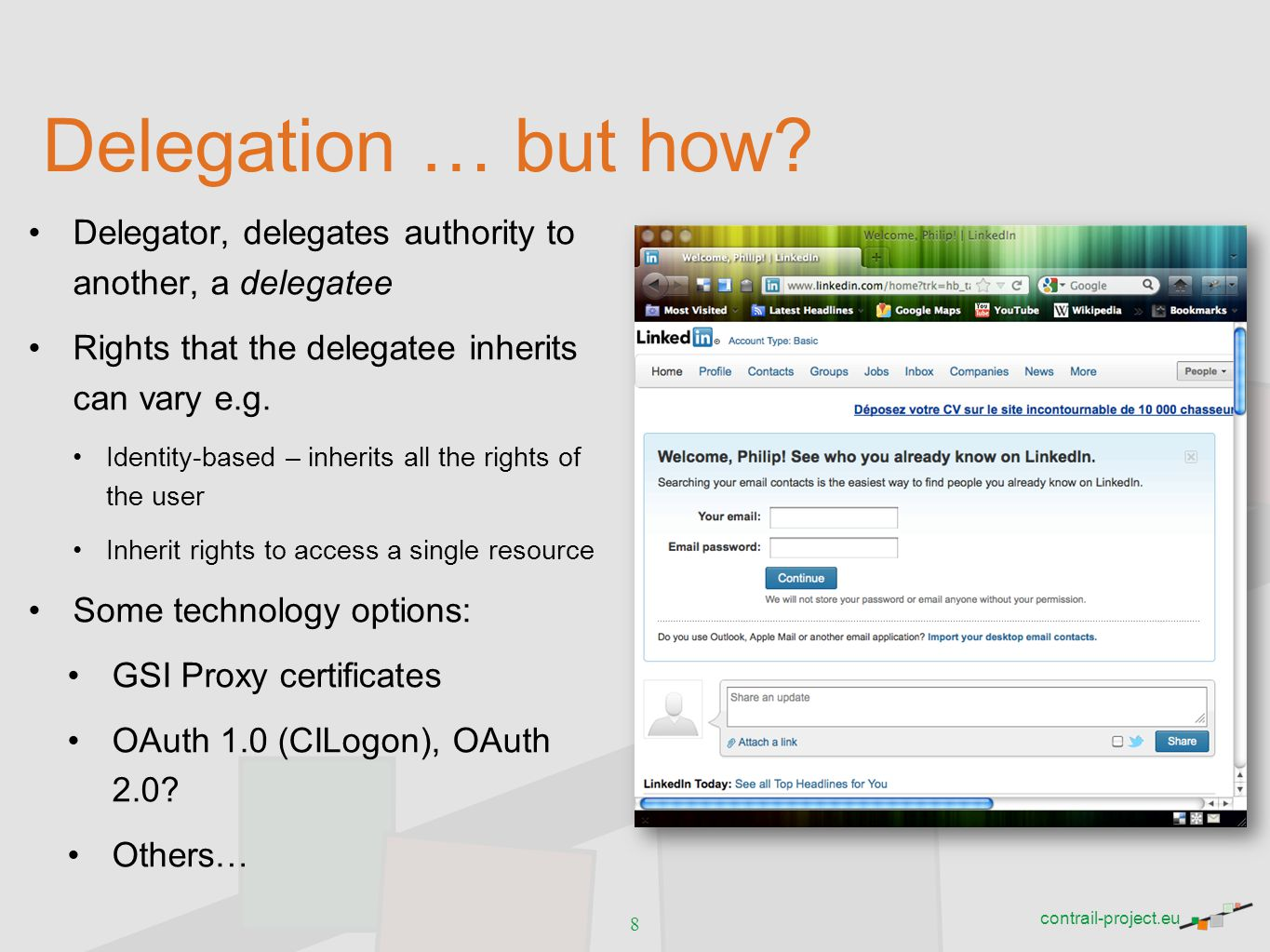Delegation … but how Delegator, delegates authority to another, a delegatee. Rights that the delegatee inherits can vary e.g.
