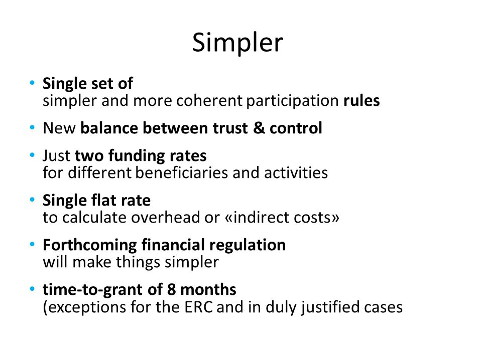 Simpler Single set of simpler and more coherent participation rules