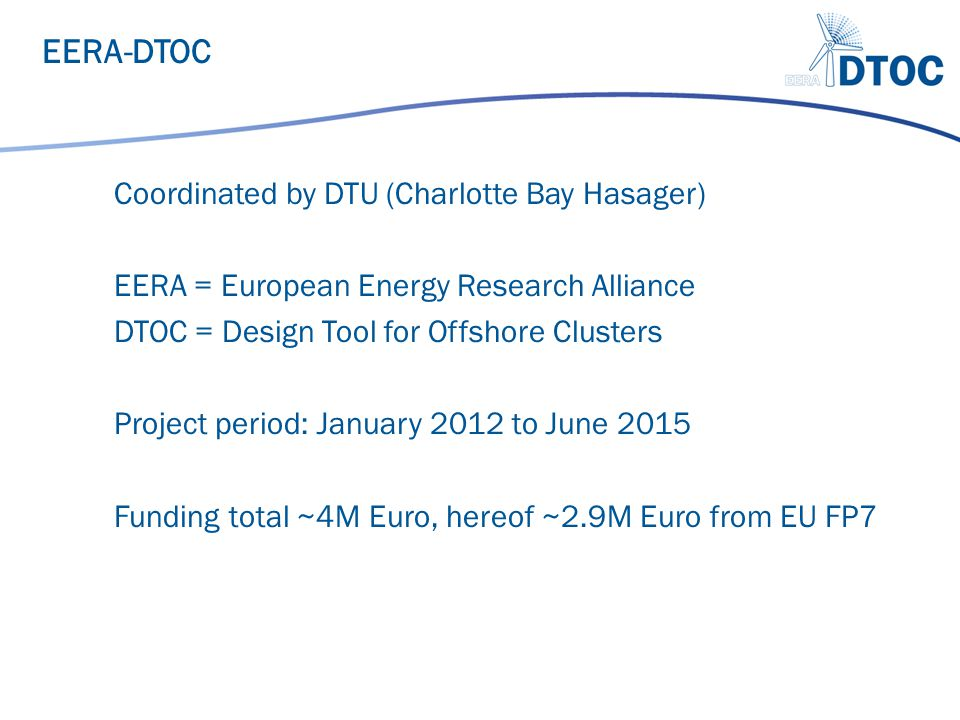 EERA-DTOC Coordinated by DTU (Charlotte Bay Hasager)