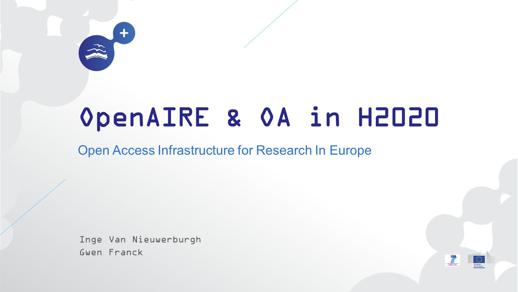 OpenAIRE & OA in H2020 Open Access Infrastructure for Research In Europe.