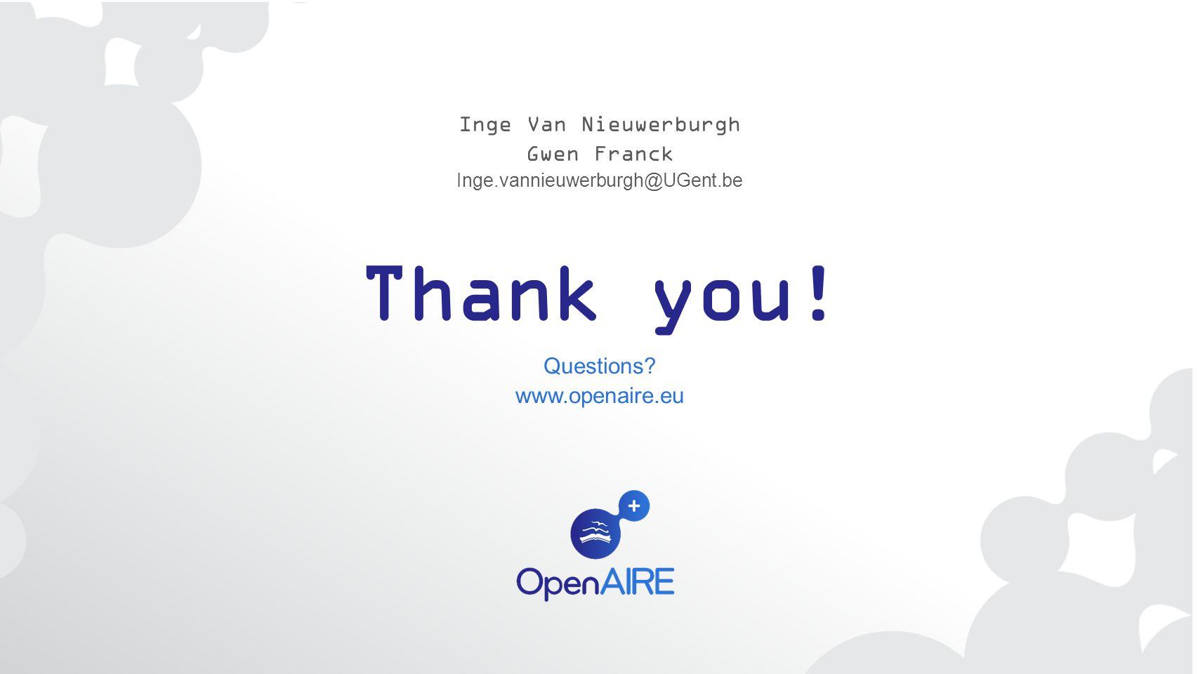Thank you! Inge Van Nieuwerburgh Gwen Franck Questions