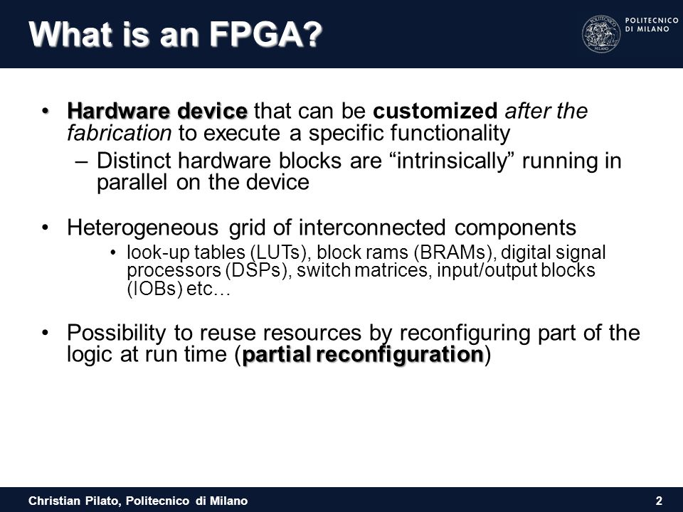What is an FPGA Hardware device that can be customized after the fabrication to execute a specific functionality.