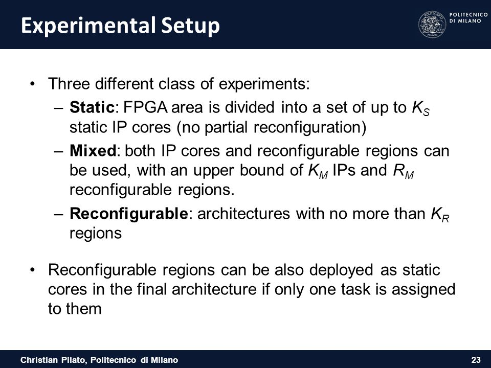 Experimental Setup Three different class of experiments:
