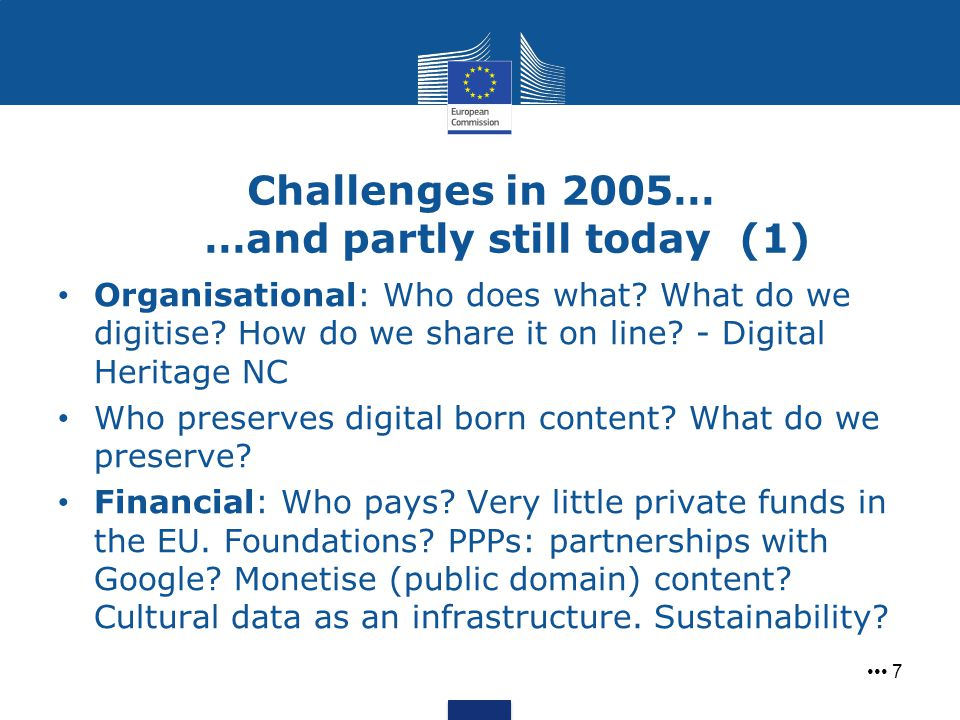 Challenges in 2005… …and partly still today (1)