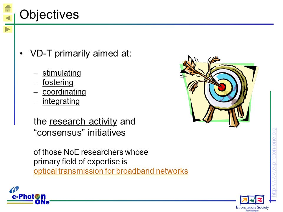 Objectives VD-T primarily aimed at: the research activity and