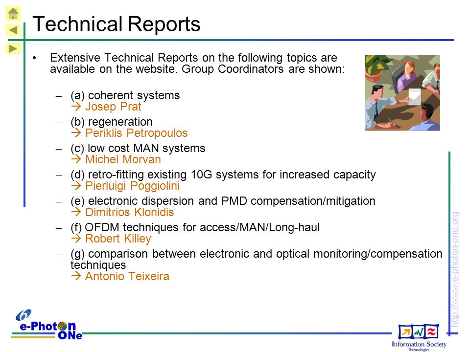 Technical Reports Extensive Technical Reports on the following topics are available on the website. Group Coordinators are shown: