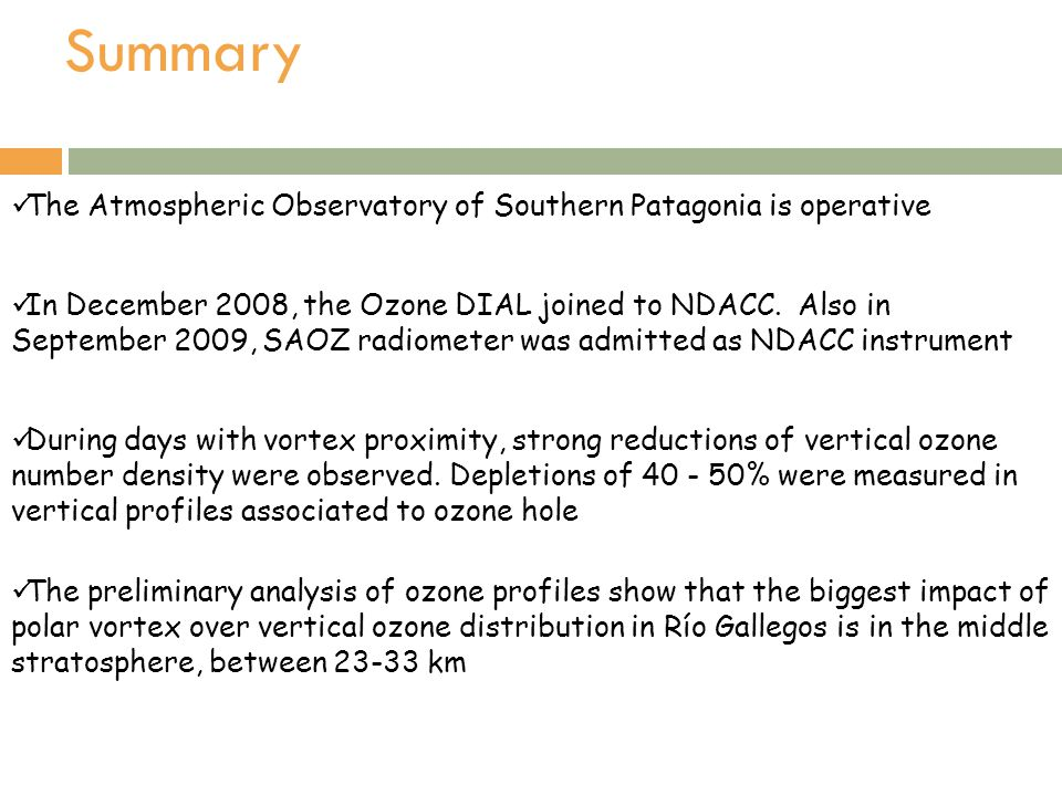 Summary The Atmospheric Observatory of Southern Patagonia is operative
