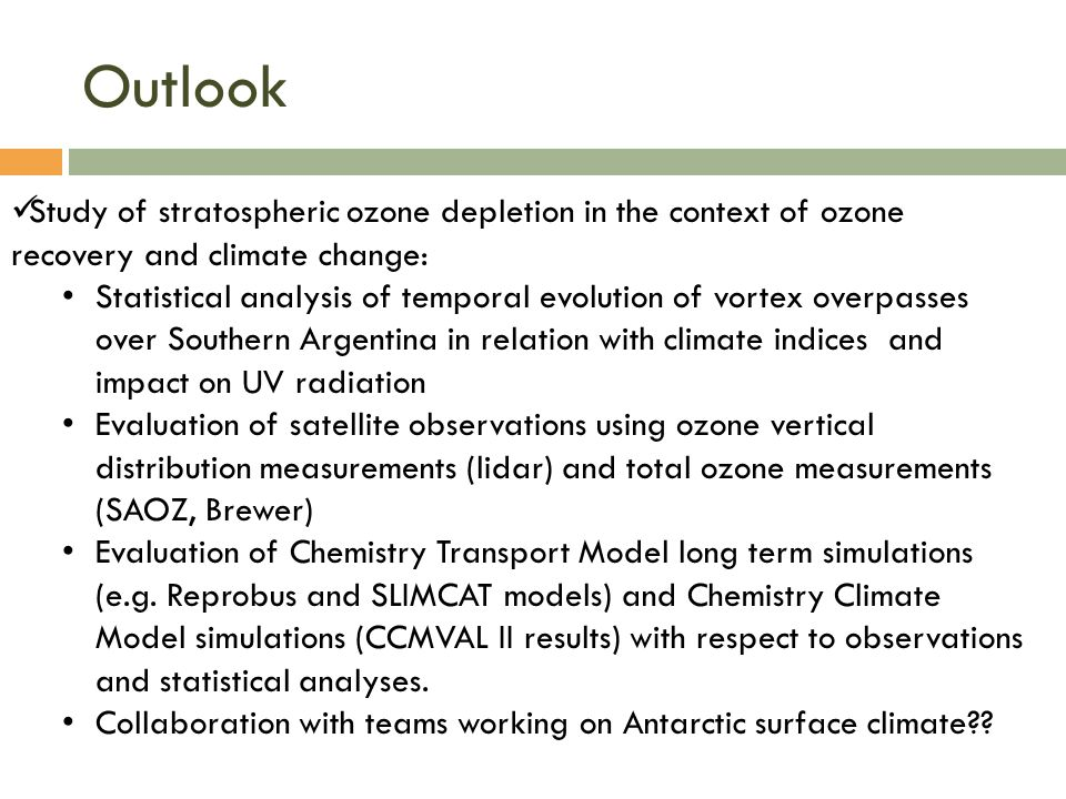 Outlook Study of stratospheric ozone depletion in the context of ozone recovery and climate change: