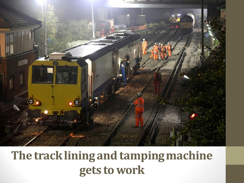 The track lining and tamping machine gets to work