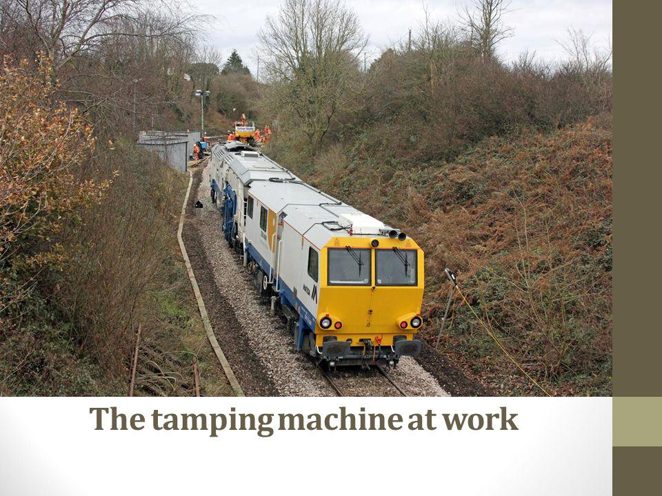 The tamping machine at work