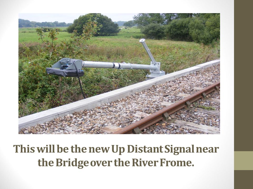 This will be the new Up Distant Signal near the Bridge over the River Frome.