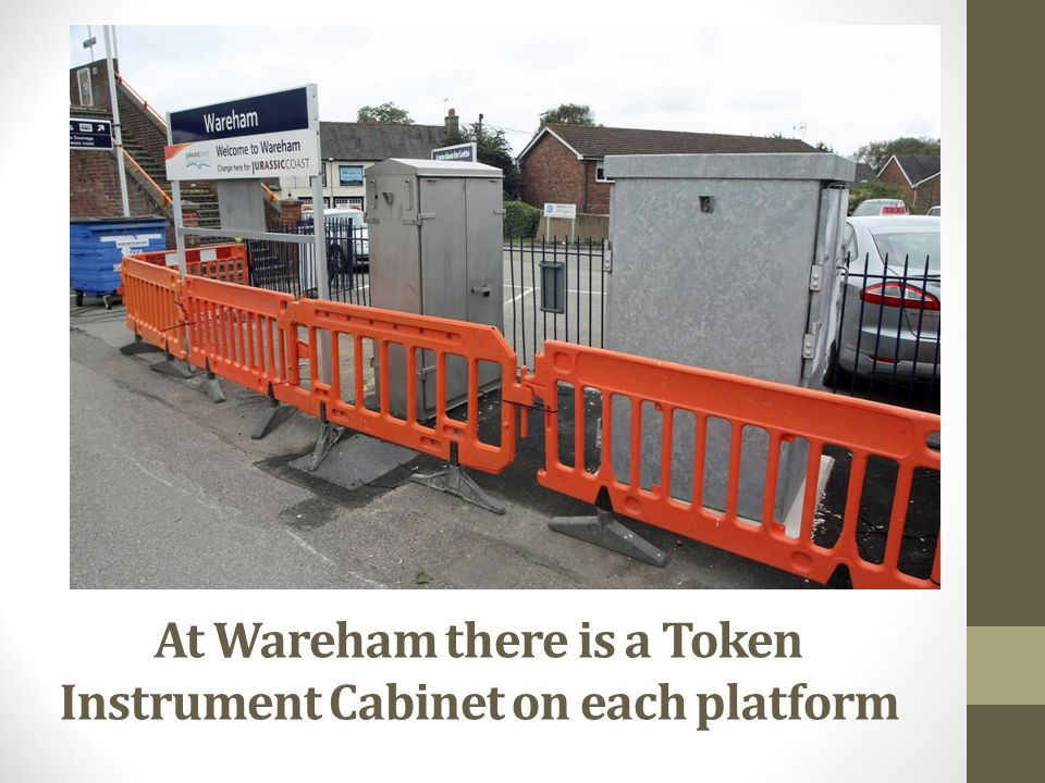 At Wareham there is a Token Instrument Cabinet on each platform