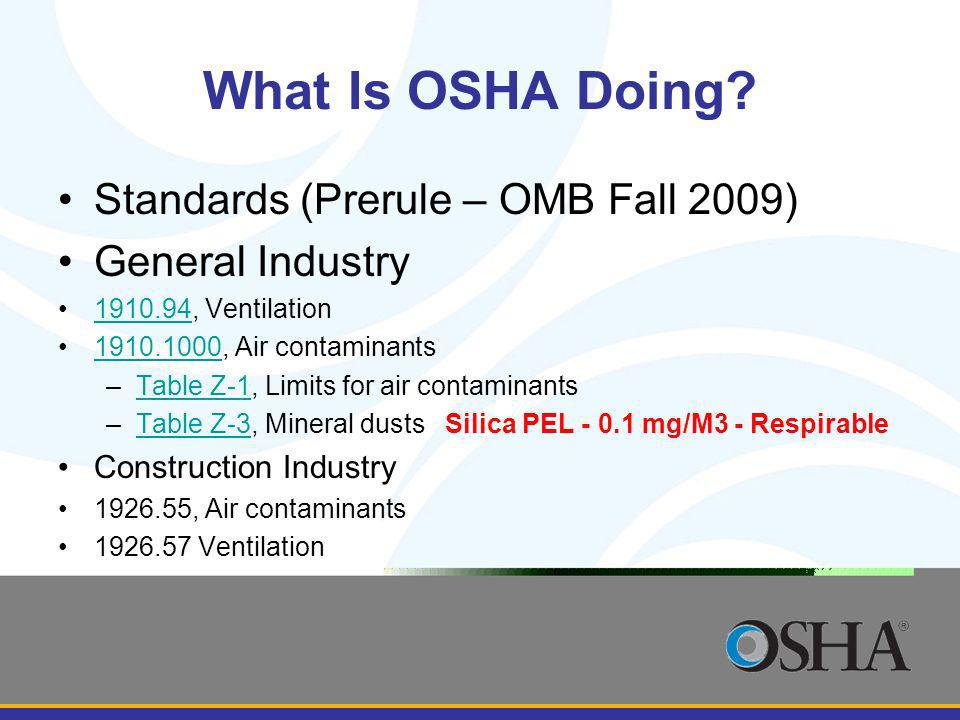 What Is OSHA Doing Standards (Prerule – OMB Fall 2009)
