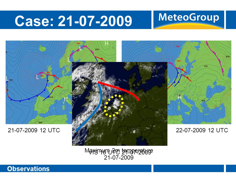 Case: 21-07-2009 Observations 21-07-2009 12 UTC 22-07-2009 12 UTC