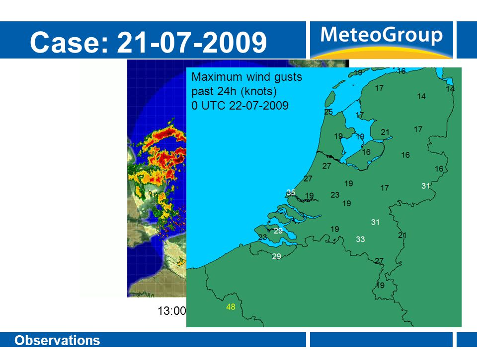 Case: 21-07-2009 Observations Maximum wind gusts past 24h (knots)