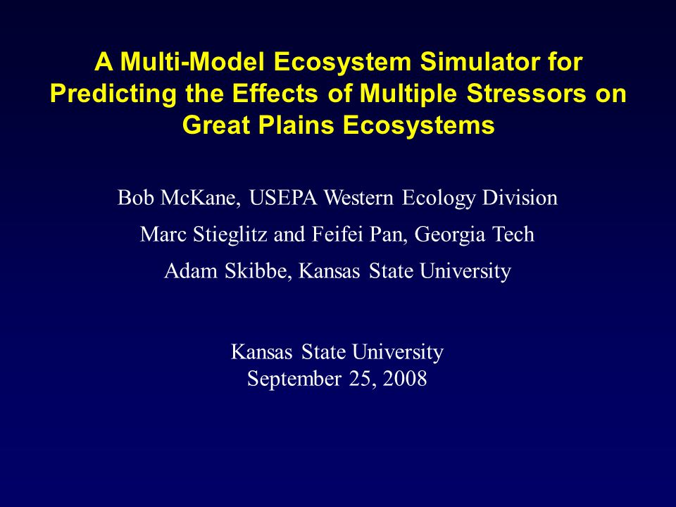 A Multi-Model Ecosystem Simulator for Predicting the Effects of Multiple Stressors on Great Plains Ecosystems